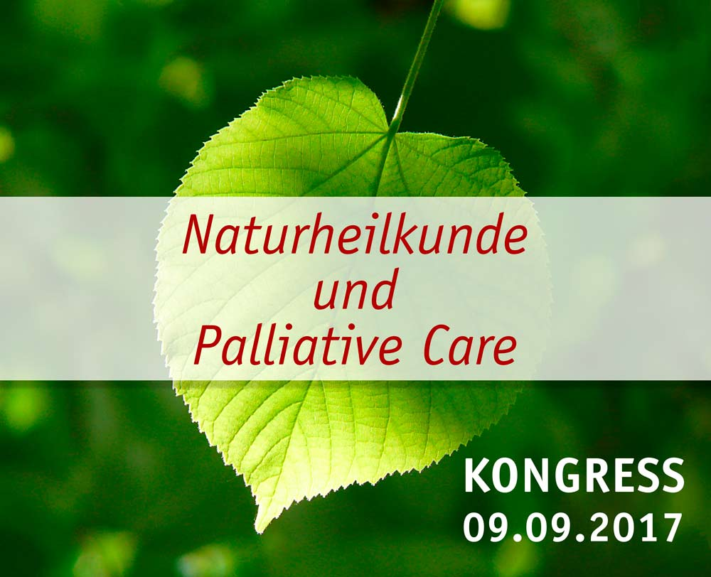 """Naturheilkunde und Palliative Care"" KONGRESS 09.09.2017"